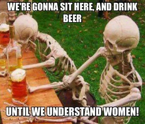 DrinkTillWeUnderstandWomen